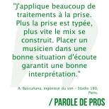 Parole de Pros - Arnaud Bascuñana, ingénieur du son au Studio 180 à Paris, nous donne…