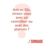 Le sondage de la semaine !  #dj #platinesvinyles #platinescd #mixing #controler #serato…