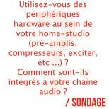 """Est-ce que votre home-studio abrite des périphériques de mixage """"hardware"""" ? Chez…"""