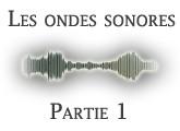 L'onde sonore (I)