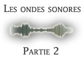L'onde sonore (II)