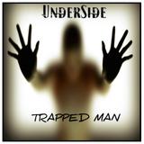 Underside - Trapped Man