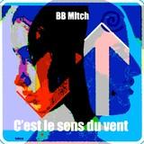 BB Mitch - C'est le sens du vent