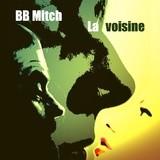BB Mitch - La voisine