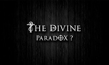 TheDivineParadox? - The Miracle of Life