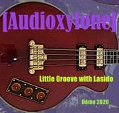 [Audioxylone] - Little Groove with Lasido (Démo 2020)