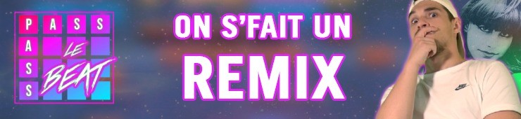 On s'fait un Remix ?