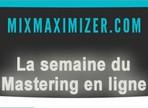 La semaine du mastering en ligne : MixMaximizer