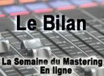 La semaine du mastering en ligne : Bilan