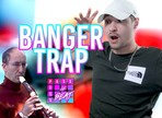 Faire un Banger Trap !