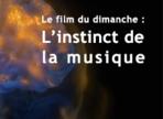 Le film du dimanche : L'instinct de la musique