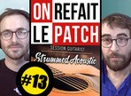 On refait le patch #13 : Test du Native Instruments Strummed Acoustic