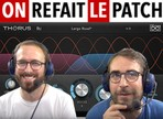 On Refait le Patch #41 : Test en vidéo de l'UVI Thorus