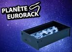 Les cases pour Eurorack