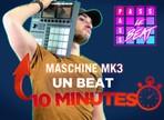 Un beat en 10 minutes avec Maschine MK3 ?
