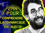 Qu'est ce que la dynamique en audio ?
