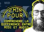 Quelle est la différence entre MIDI et audio ?