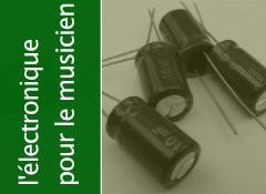 Les composants passifs : le condensateur