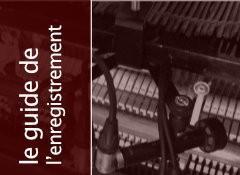 L'enregistrement du piano droit par en dessus (3e partie)