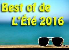 Best of de l'été 2016