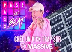 Crée un kick Trap avec Massive