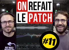 On Refait le Patch #11 : Test de l'iZotope Ozone 6