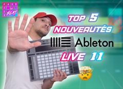 Les 5 nouveautés majeures d'Ableton Live 11