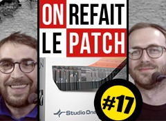 On Refait le Patch #17 : Test du PreSonus Studio One 3