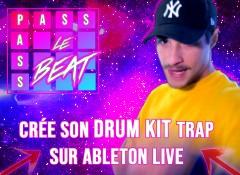 Créer son drum kit Trap avec Ableton Live
