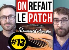 On refait le patch #13 : Test du Native Instruments Strummed Acoustic