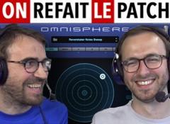 On Refait le Patch #20 : Test du Spectrasonics Omnisphere 2