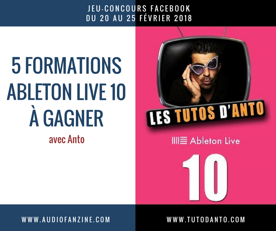 concours facebook 5 formations ableton live 10 gagner audiofanzine. Black Bedroom Furniture Sets. Home Design Ideas