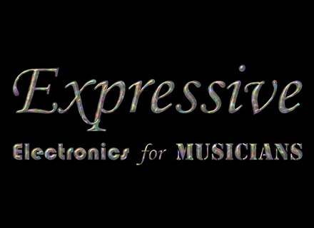 Expressive Electronics for Musicians