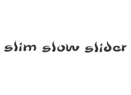 Slim Slow Slider