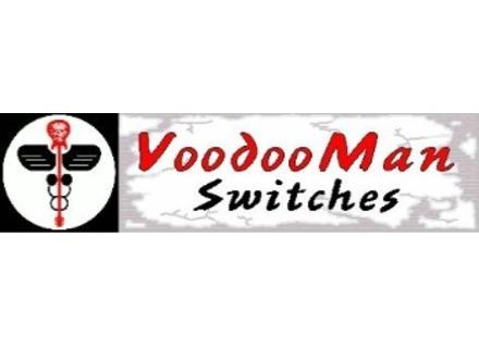 VoodooMan Switches