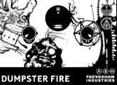 Freakshow Industries Dumpster Fire