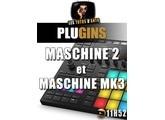 Les tutos d'Anto Maschine 2.8 et Maschine MK3