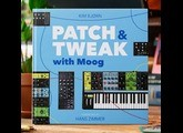 Moog Music Patch & Tweak with Moog