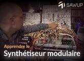 Saw Up Apprendre le synthétiseur modulaire