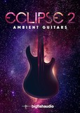 Big Fish Audio Eclipse 2: Ambient Guitars