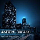 Bluezone Ambient Breaks