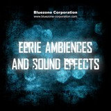 Bluezone Eerie Ambiences & Sound Effects