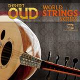 Earth Moments WORLD STRING SESSIONS DESSERT OUD