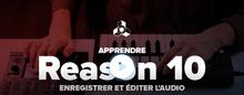 Elephorm Apprendre Reason 10 - Enregistrer et éditer l'audio
