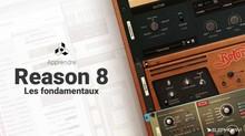 Elephorm Apprendre Reason 8 - Les fondamentaux