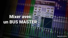 Elephorm Maîtriser le Mixage Audio : Le Bus Master - Techniques avancées