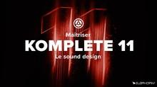 Elephorm Maîtriser le Sound Design avec Komplete 11