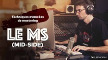 Elephorm Techniques avancées de mastering avec le Mid-Side