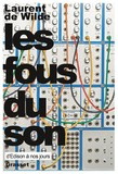 Grasset Laurent de Wilde : Les fous du son