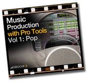 Groove3.com Music Production With Pro Tools Vol 1: Pop